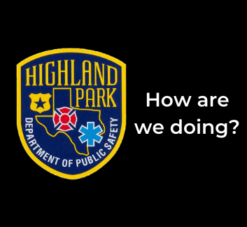 "image of highland park dps shield and the words ""how are we doing?"""